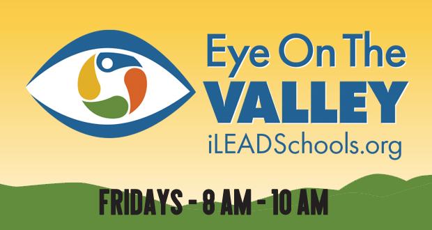 Eye on The Valley - SCVi - iLEAD Schools